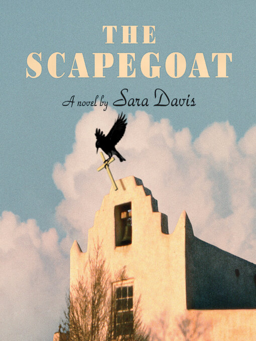 Title details for The Scapegoat by Sara Davis - Available