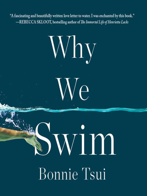 Title details for Why We Swim by Bonnie Tsui - Wait list