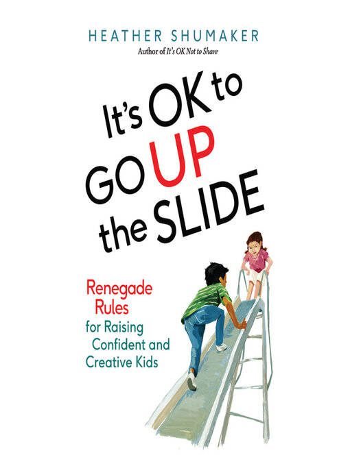 Title details for It's OK to Go Up the Slide by Heather Shumaker - Wait list