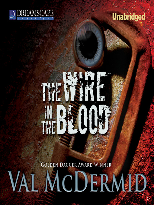 Title details for The Wire in the Blood by Val McDermid - Available
