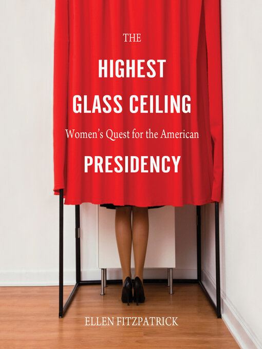 Title details for The Highest Glass Ceiling by Ellen Fitzpatrick - Available