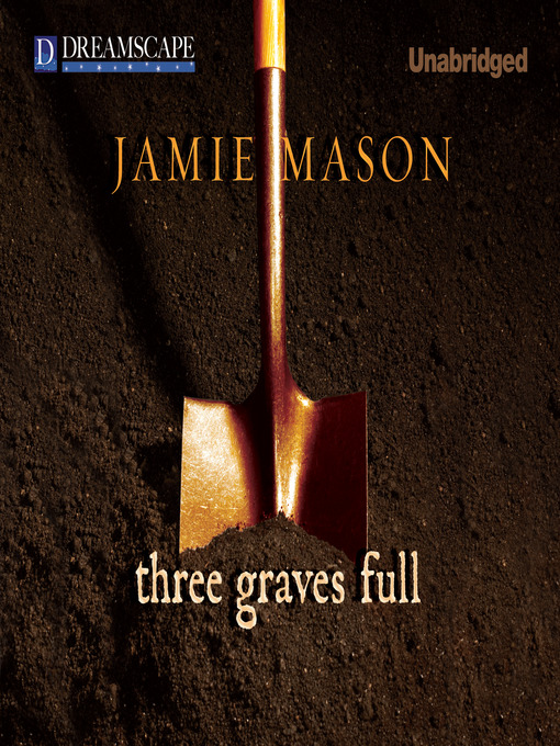 Title details for Three Graves Full by Jamie Mason - Available