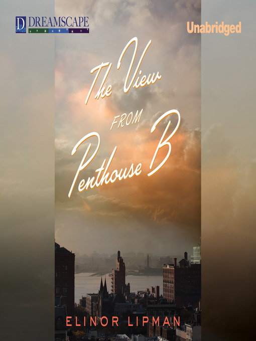 Title details for The View from Penthouse B by Elinor Lipman - Available