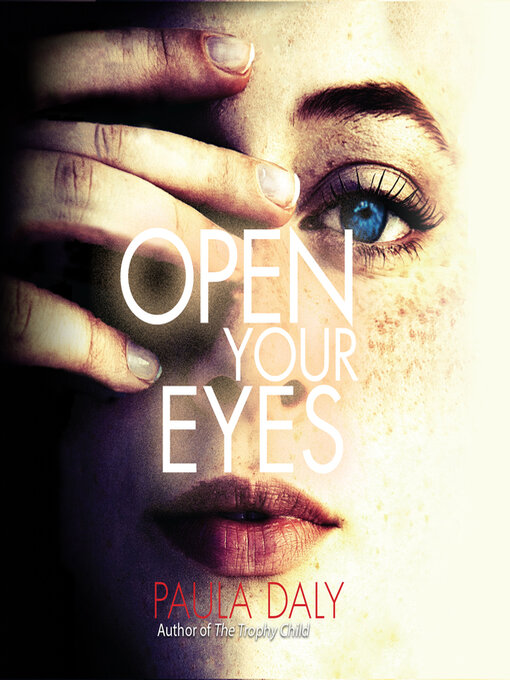 Title details for Open Your Eyes by Paula Daly - Wait list