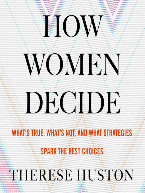 Title details for How Women Decide by Therese Huston - Wait list