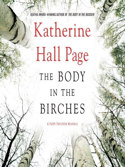 Title details for The Body in the Birches by Katherine Hall Page - Available