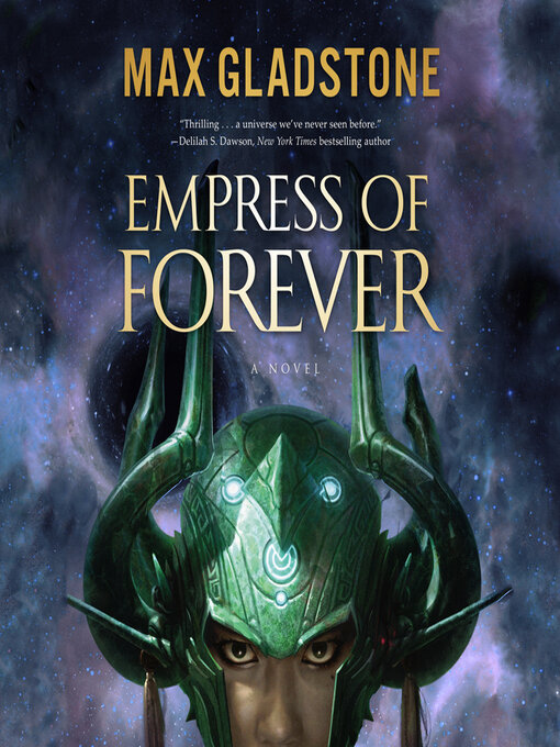 Title details for Empress of Forever by Max Gladstone - Wait list