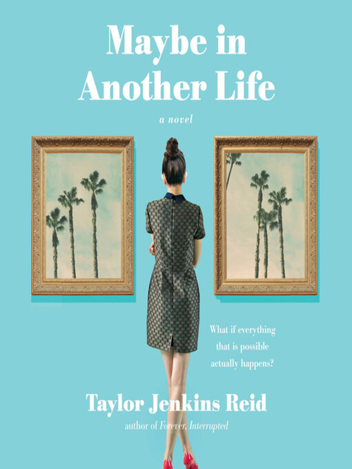 Title details for Maybe in Another Life by Taylor Jenkins Reid - Available