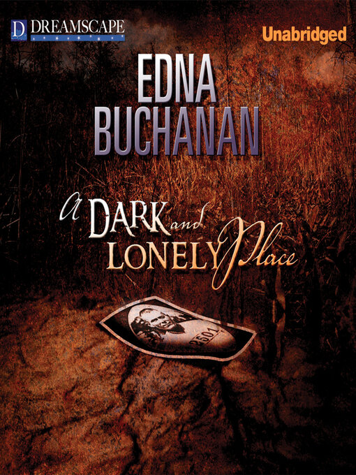 Title details for A Dark and Lonely Place by Edna Buchanan - Available