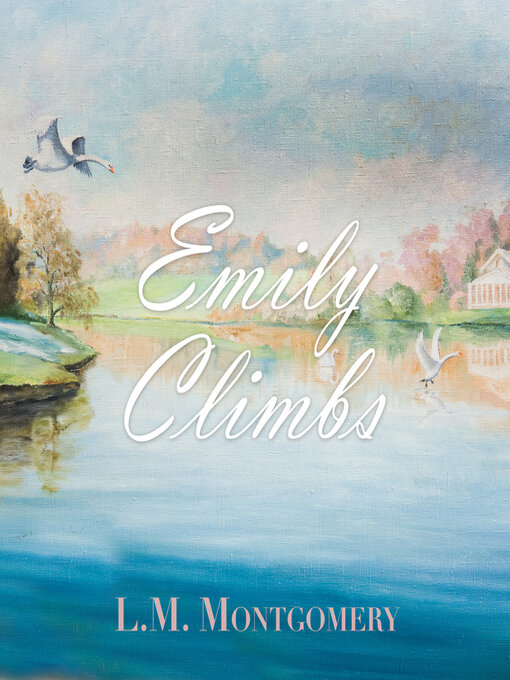 Title details for Emily Climbs by L. M. Montgomery - Wait list