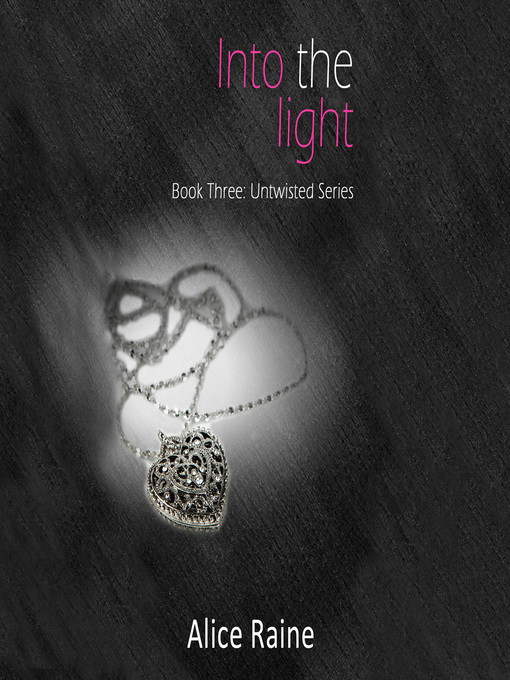 Title details for Into the Light by Alice Raine - Available