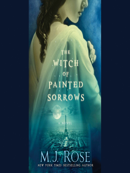 Title details for The Witch of Painted Sorrows by M. J. Rose - Available