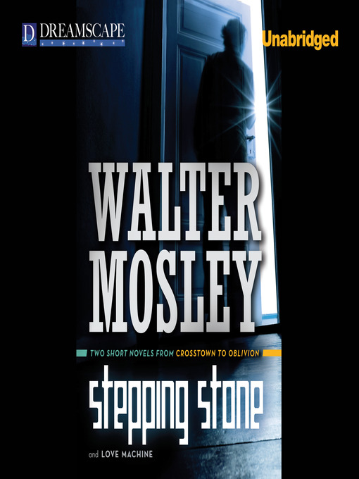 Title details for Stepping Stone & The Love Machine by Walter Mosley - Available