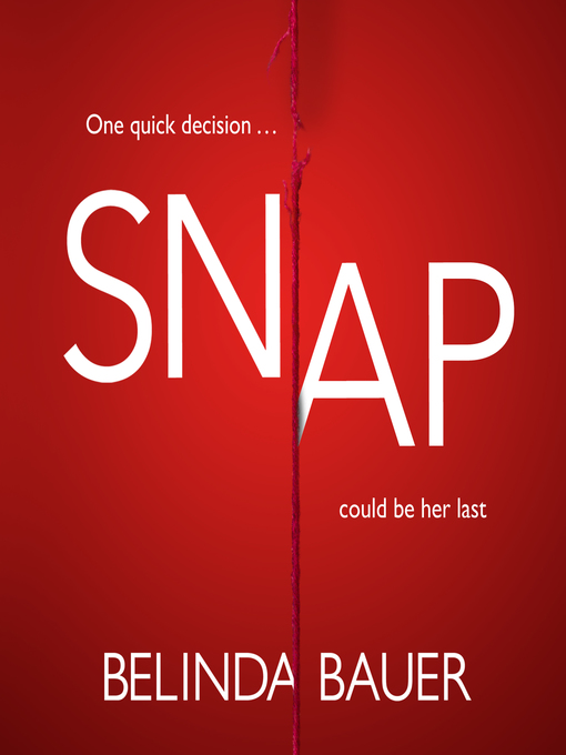 Title details for Snap by Belinda Bauer - Wait list