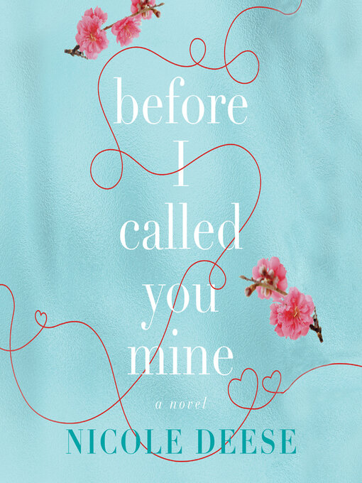 Title details for Before I Called You Mine by Nicole Deese - Available
