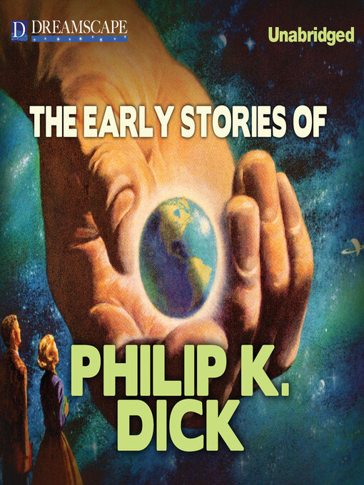 Title details for The Early Stories of Philip K. Dick by Philip K. Dick - Wait list