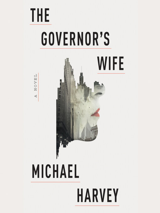 Title details for The Governor's Wife by Michael Harvey - Available