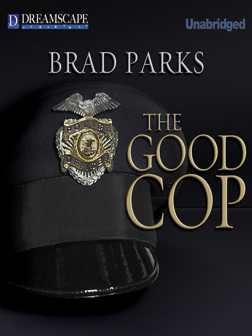 Title details for The Good Cop by Brad Parks - Available