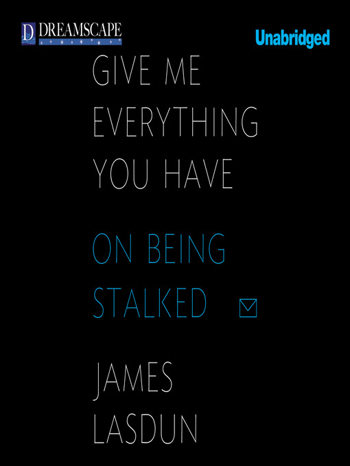 Title details for Give Me Everything You Have by James Lasdun - Wait list