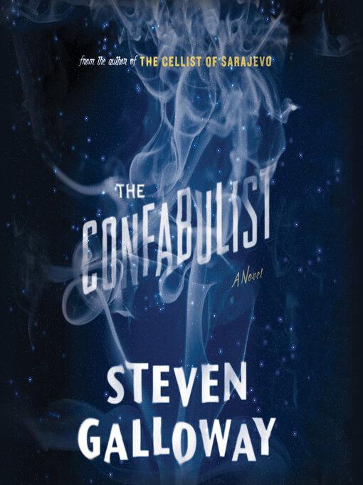 Title details for The Confabulist by Steven Galloway - Wait list