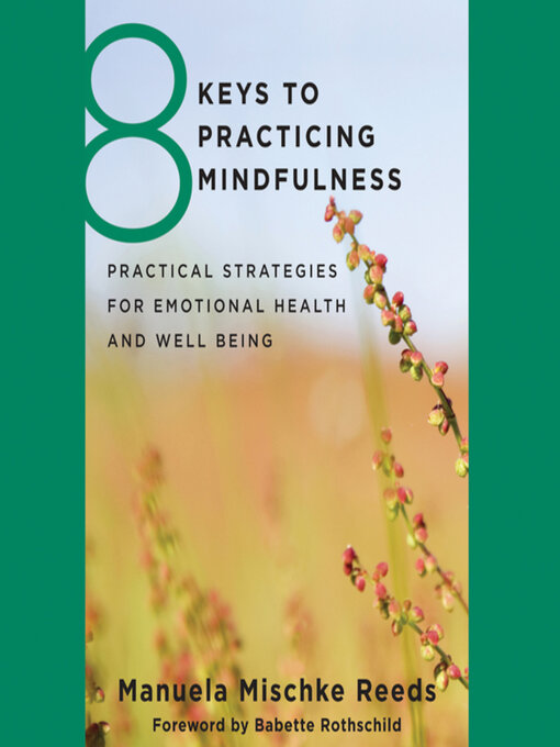 Title details for 8 Keys to Practicing Mindfulness by Manuela Mischke-Reeds - Available