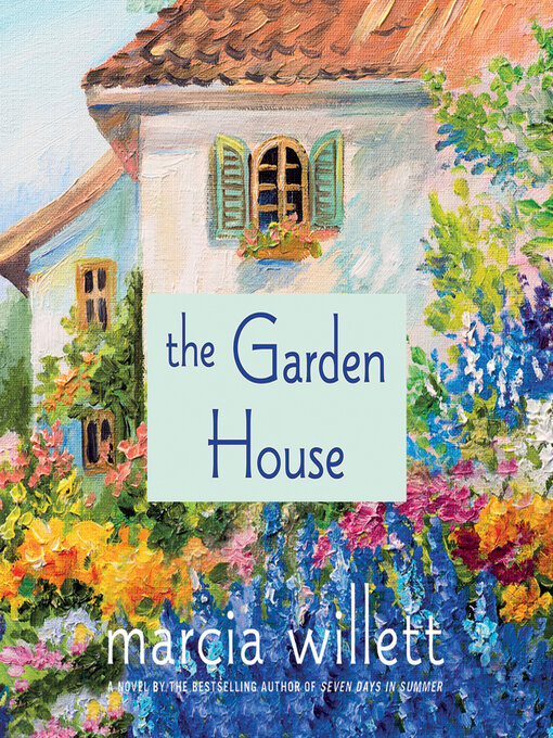 Title details for The Garden House by Marcia Willett - Wait list