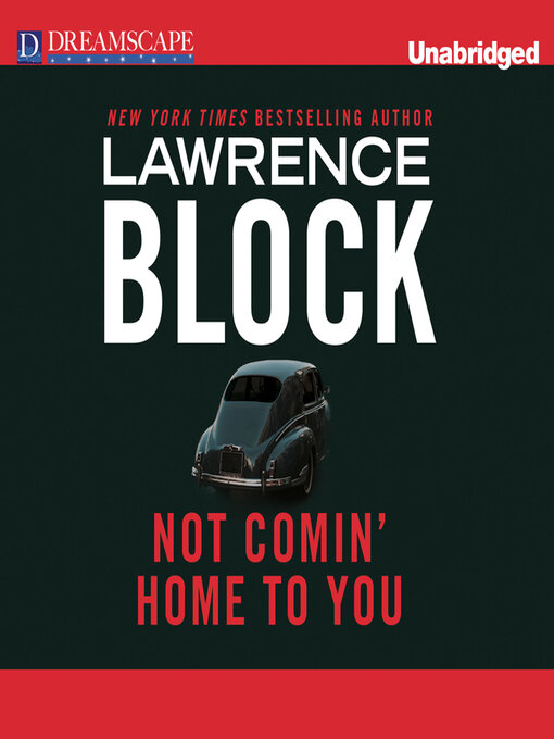 Title details for Not Comin' Home to You by Lawrence Block - Available
