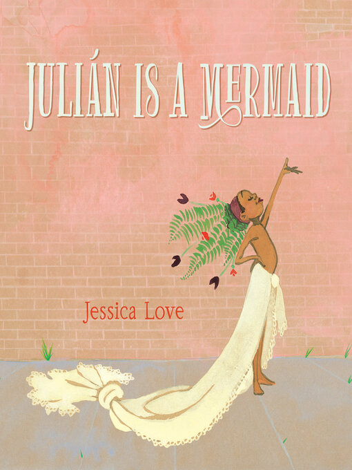Title details for Julián is a Mermaid by Jessica Love - Wait list