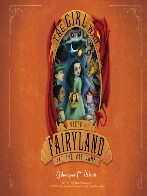 Title details for The Girl Who Raced Fairyland All the Way Home by Catherynne M. Valente - Available