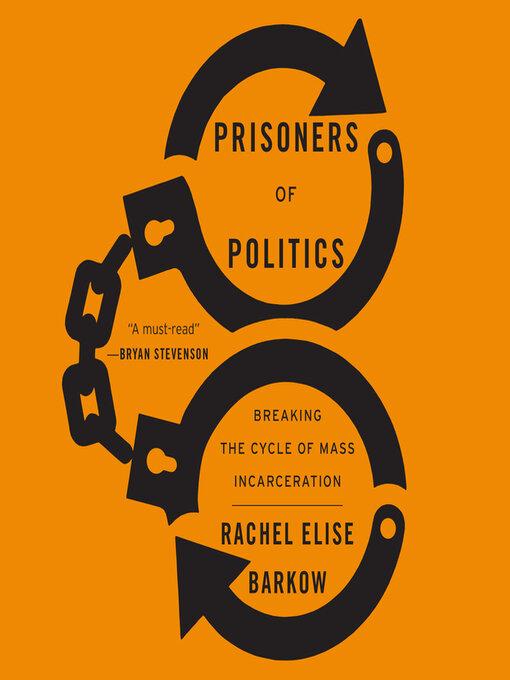 Title details for Prisoners of Politics by Rachel Elise Barkow - Available