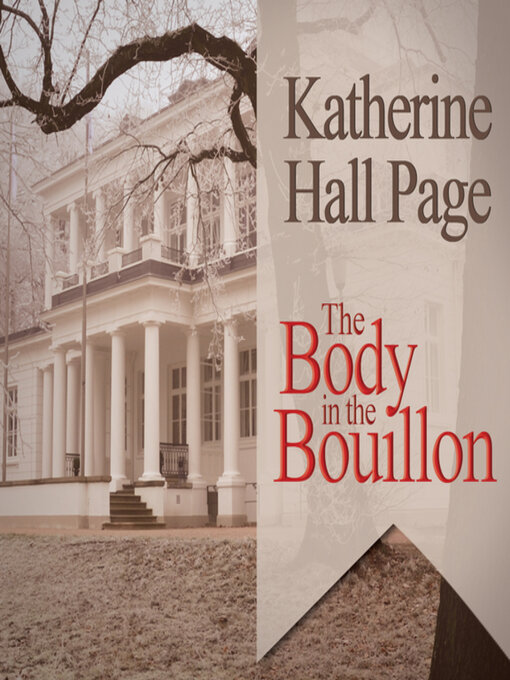 Title details for The Body in the Bouillon by Katherine Hall Page - Wait list