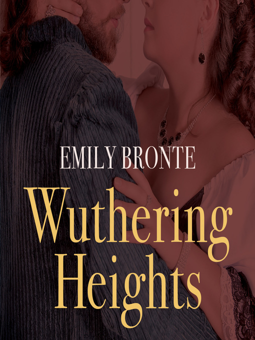 Title details for Wuthering Heights by Emily Bronte - Wait list