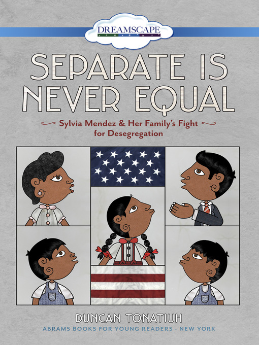 Title details for Separate is Never Equal by Duncan Tonatiuh - Available