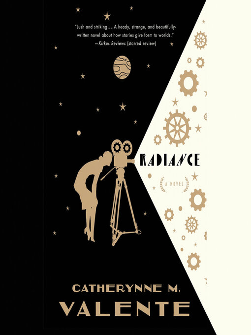 Title details for Radiance by Catherynne M. Valente - Available
