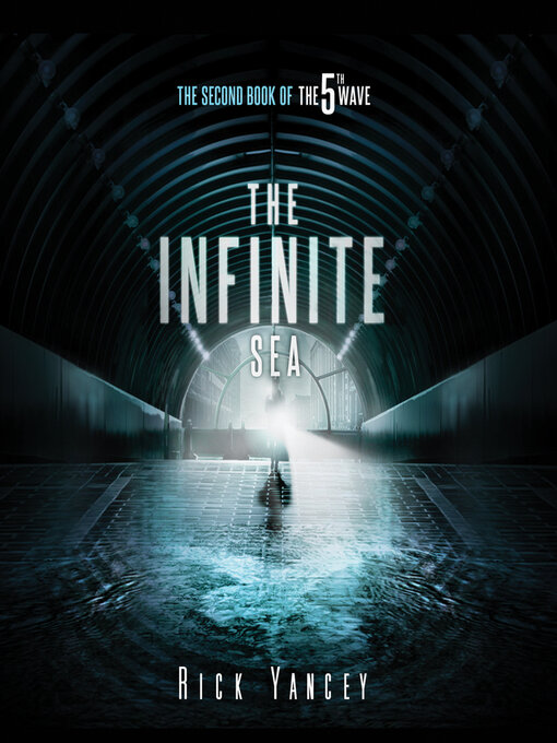 Title details for The Infinite Sea by Rick Yancey - Wait list