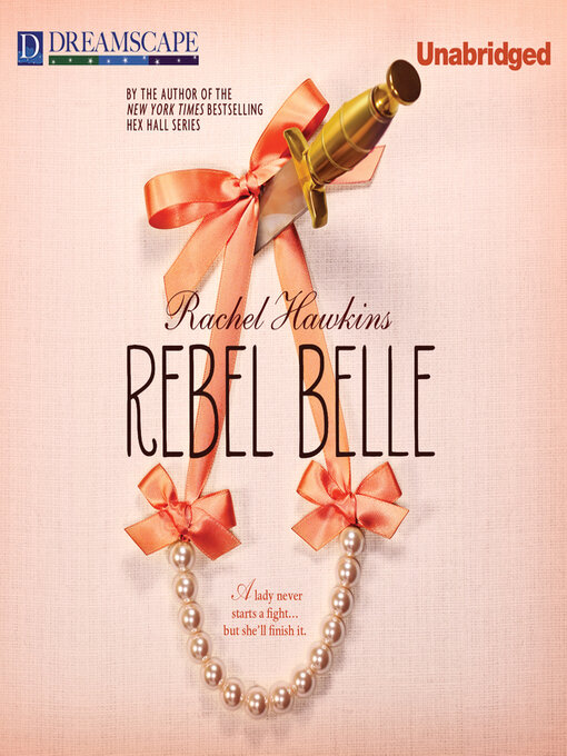 Title details for Rebel Belle by Rachel Hawkins - Available