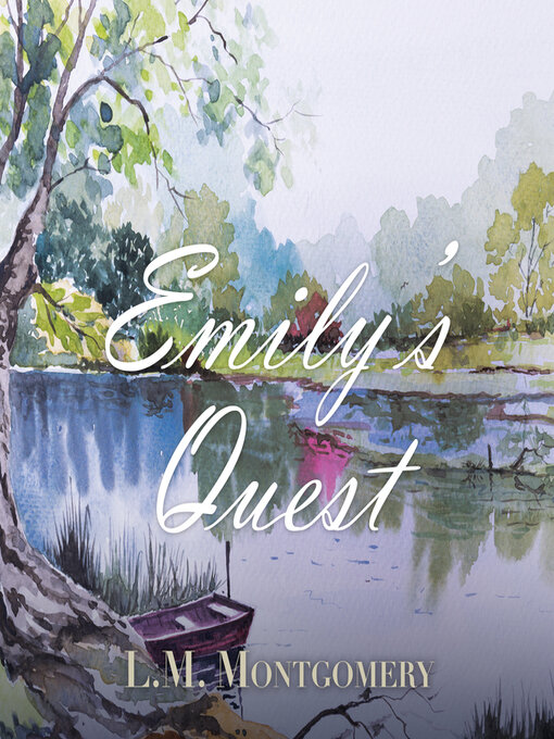 Title details for Emily's Quest by L. M. Montgomery - Available