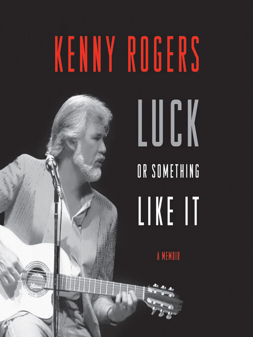 Title details for Luck or Something Like It by Kenny Rogers - Available