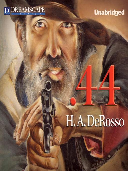 Title details for .44 by H. A. DeRosso - Available