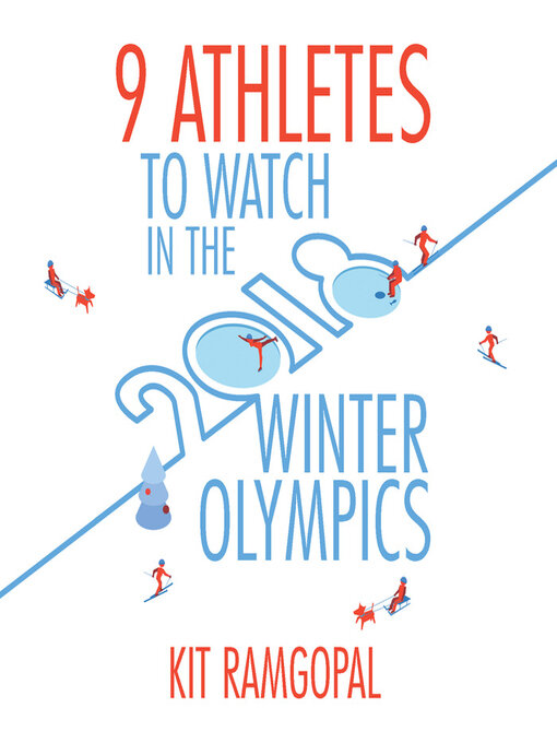 Title details for 9 Athletes to Watch in the 2018 Winter Olympics by Kit Ramgopal - Available