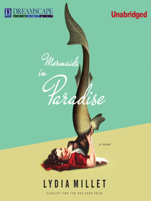 Title details for Mermaids in Paradise by Lydia Millet - Available