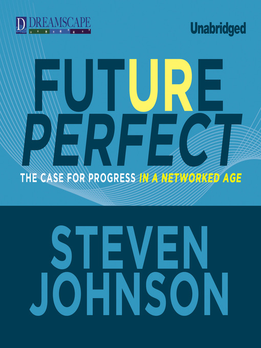 Title details for Future Perfect by Steven Johnson - Available