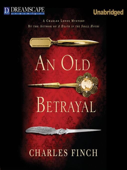 Title details for An Old Betrayal by Charles Finch - Available