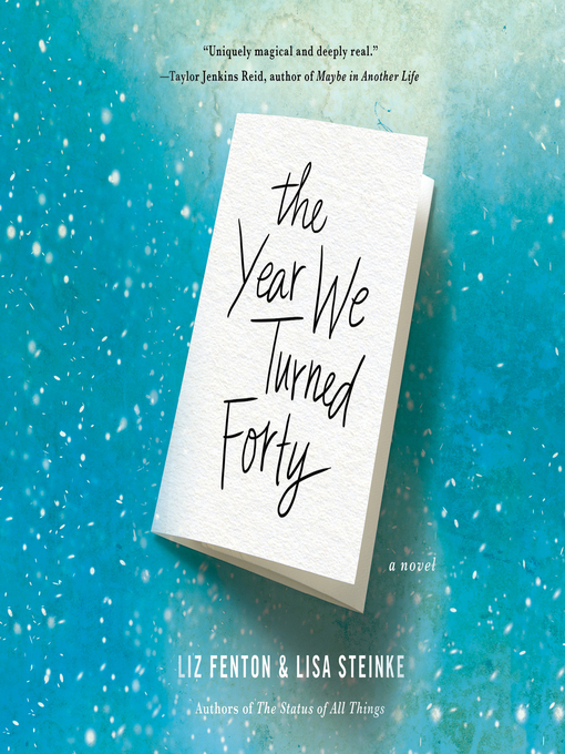 Title details for The Year We Turned Forty by Liz Fenton - Available