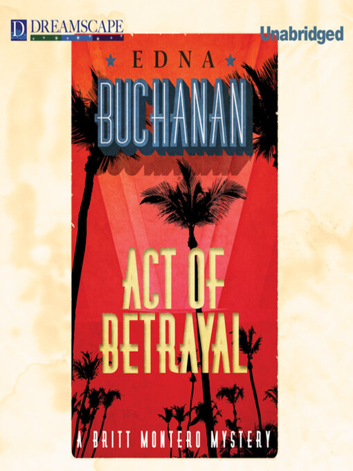 Title details for Act of Betrayal by Edna Buchanan - Available