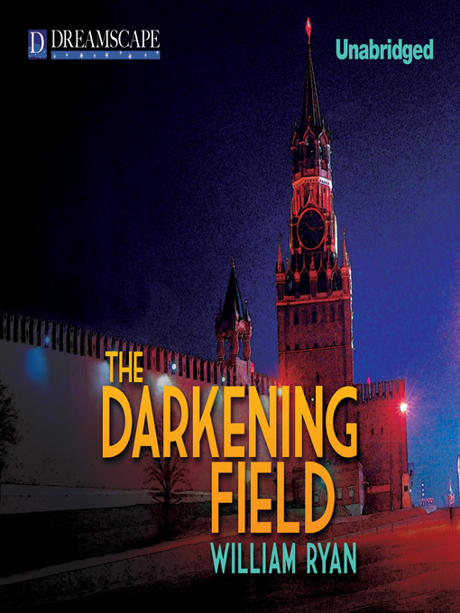 Title details for The Darkening Field by William Ryan - Available