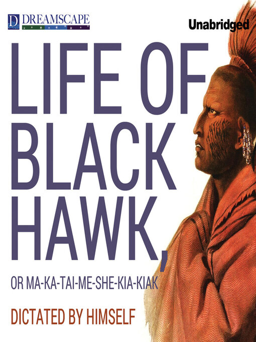 Cover of Life of Black Hawk, or Ma-ka-tai-me-she-kia-kiak