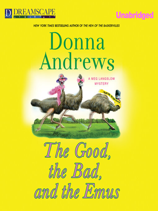 Title details for The Good, the Bad, and the Emus by Donna Andrews - Available