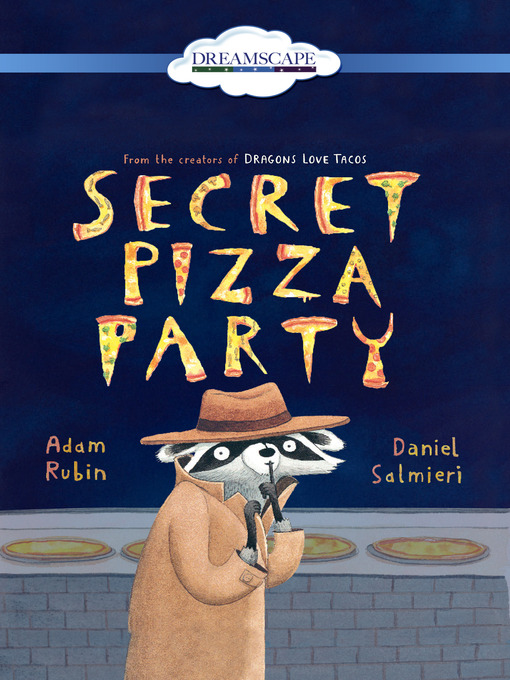 Title details for Secret Pizza Party by Adam Rubin - Available