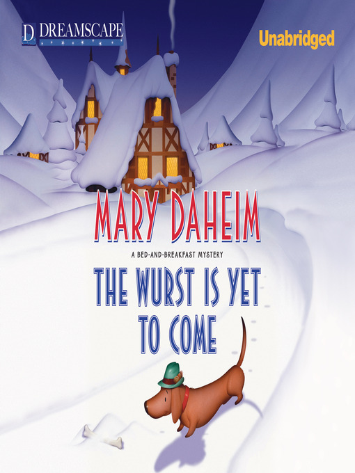 Title details for The Wurst is Yet to Come by Mary Daheim - Available